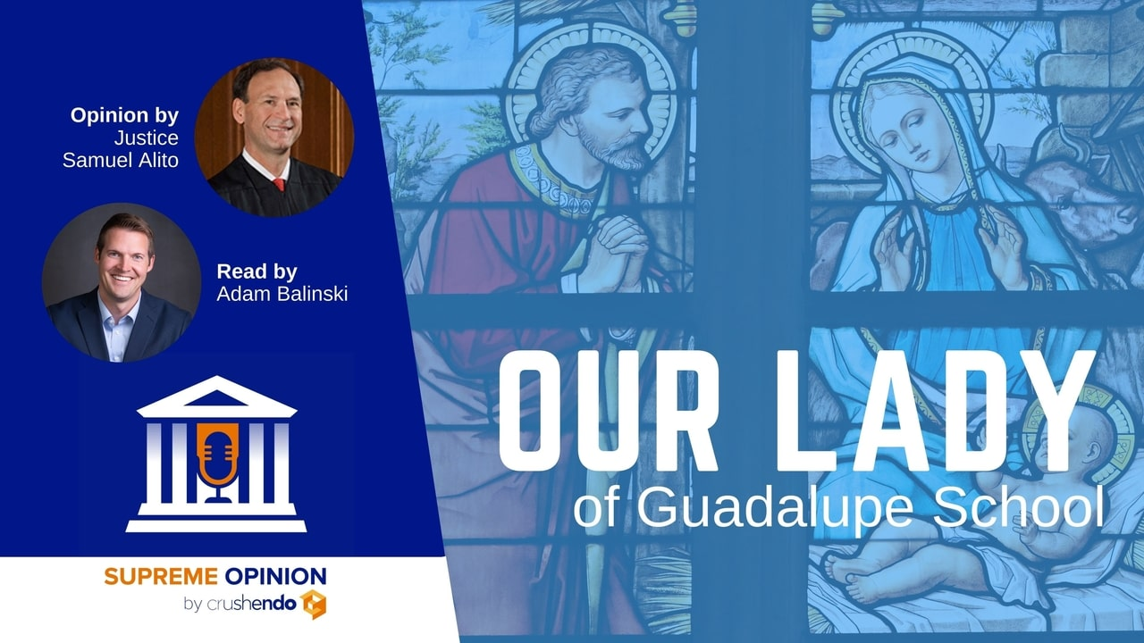Our Lady of Guadalupe School v. Morrissey-Berru, Supreme Opinion Podcast, Ministerial Exception